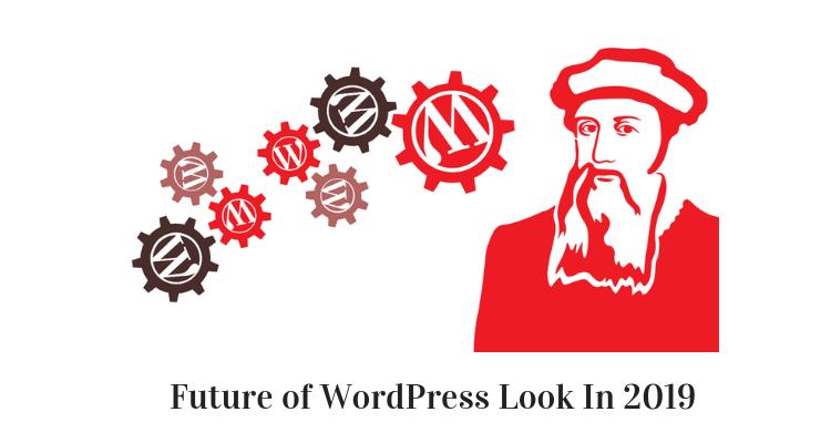 Future of WordPress Look In 2019