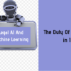 It Is The Duty Of A Legal Firm To Combat Bias In Legal AI And Machine Learning